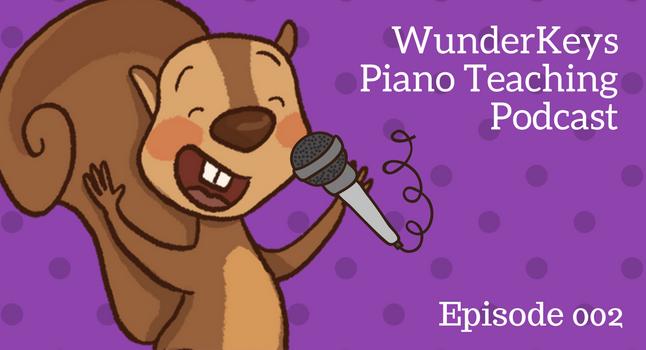 WunderKeys Piano Teaching Podcast, Episode 2