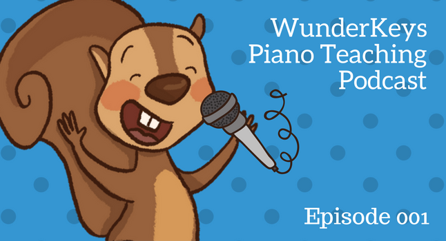 WunderKeys Piano Teaching Podcast, Episode 1